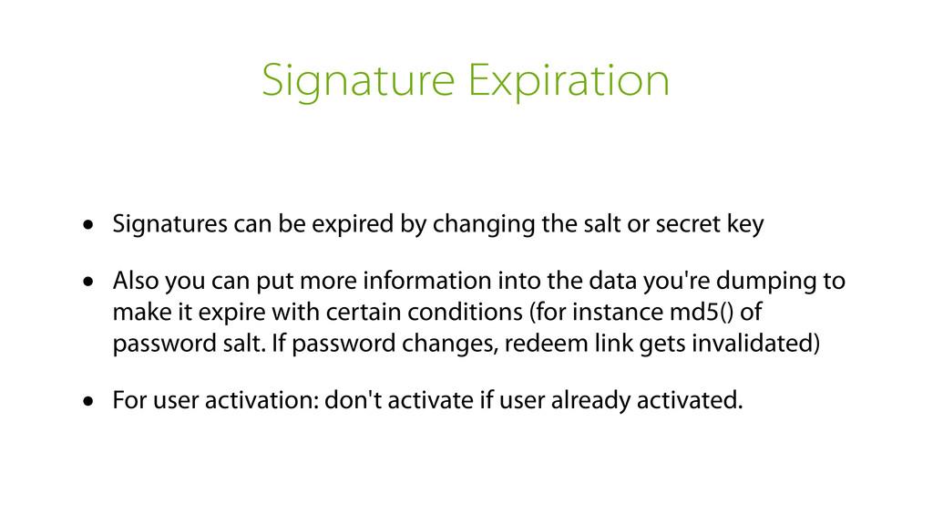 Signature Expiration • Signatures can be expire...
