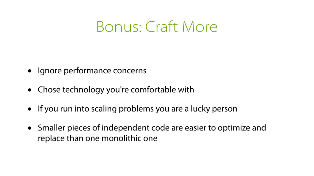 Bonus: Craft More • Ignore performance concerns...