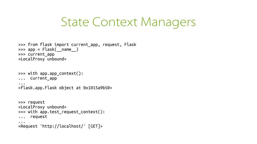 State Context Managers >>> from flask import cu...