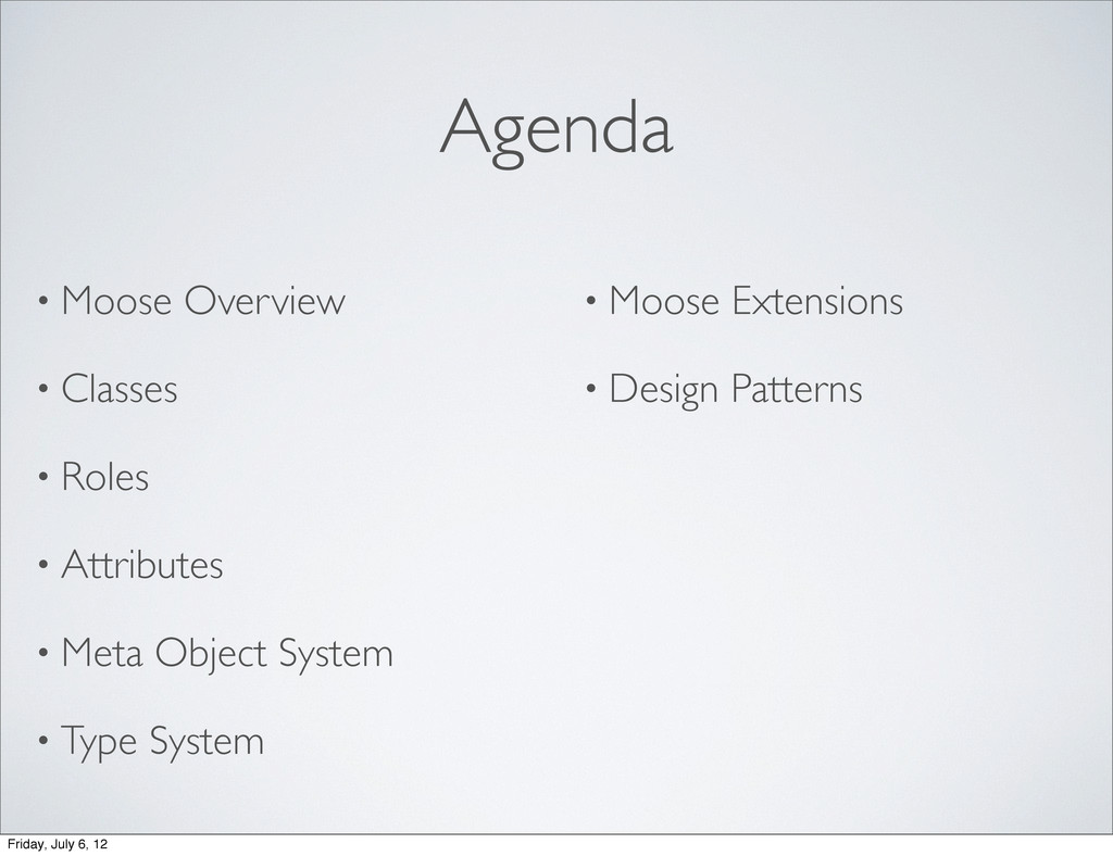 Agenda • Moose Overview • Classes • Roles • Att...