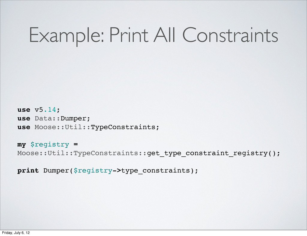Example: Print All Constraints use v5.14; use D...