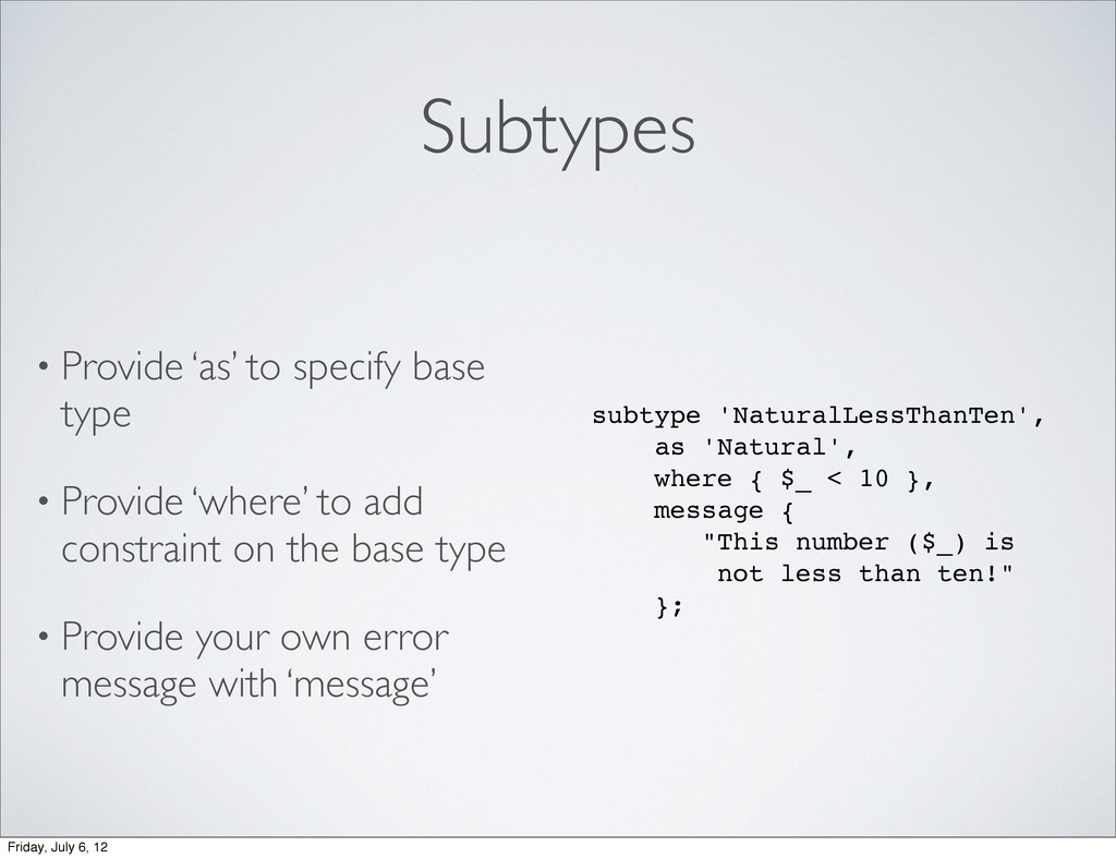 Subtypes • Provide 'as' to specify base type • ...