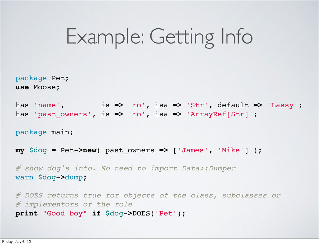 Example: Getting Info package Pet; use Moose; h...