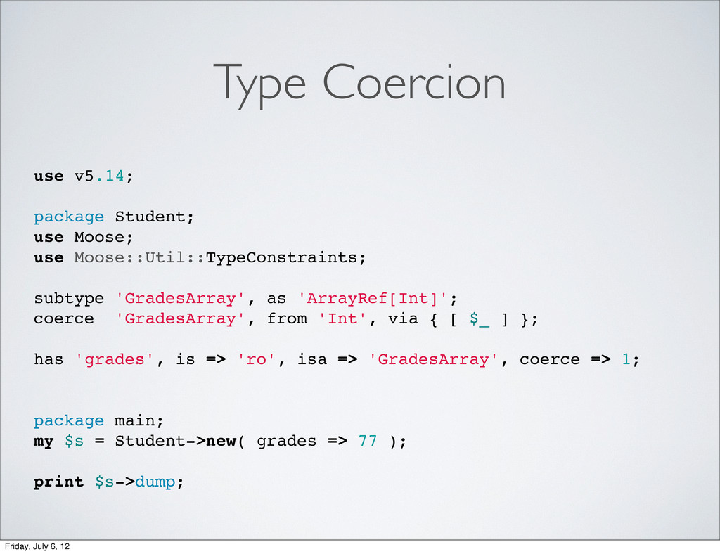 Type Coercion use v5.14; package Student; use M...