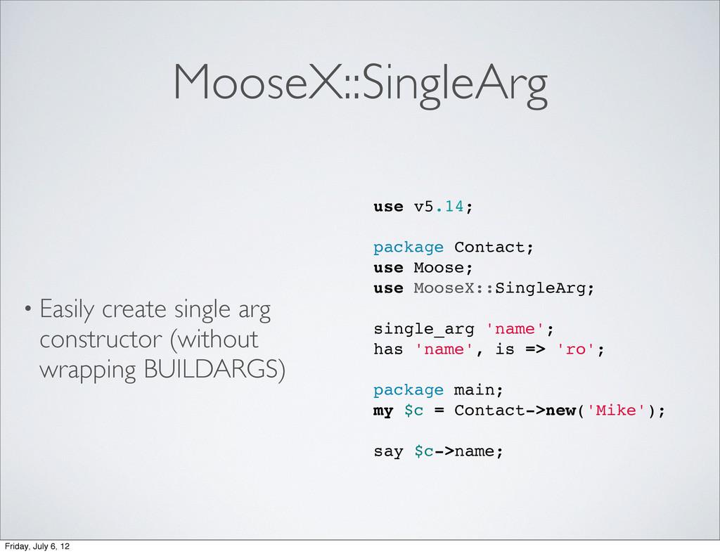 MooseX::SingleArg • Easily create single arg co...