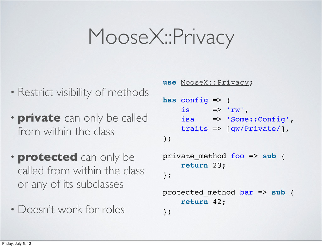MooseX::Privacy • Restrict visibility of method...