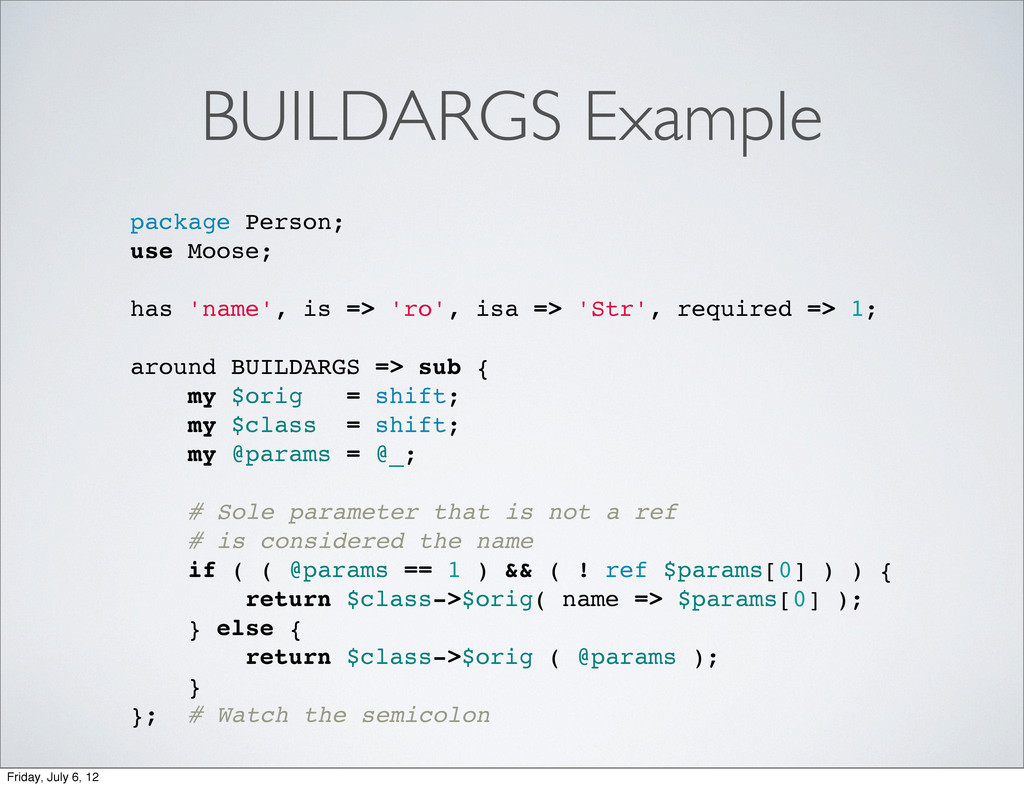 BUILDARGS Example package Person; use Moose; ha...