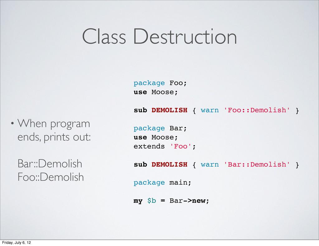 Class Destruction • When program ends, prints o...