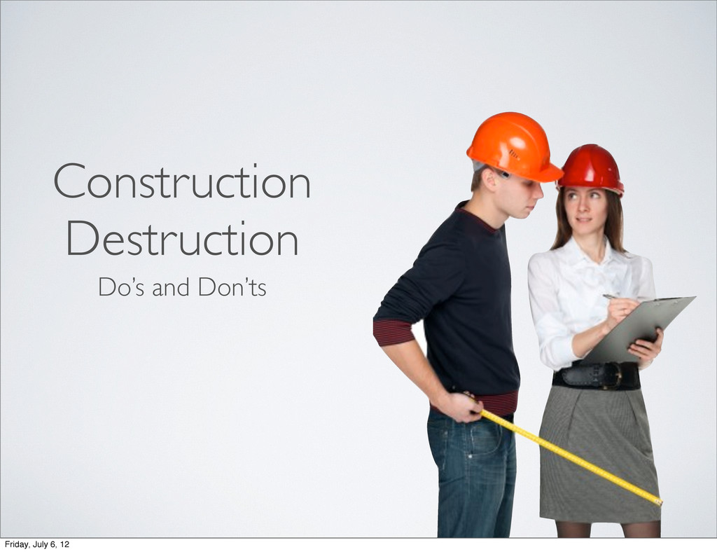 Construction Destruction Do's and Don'ts Friday...