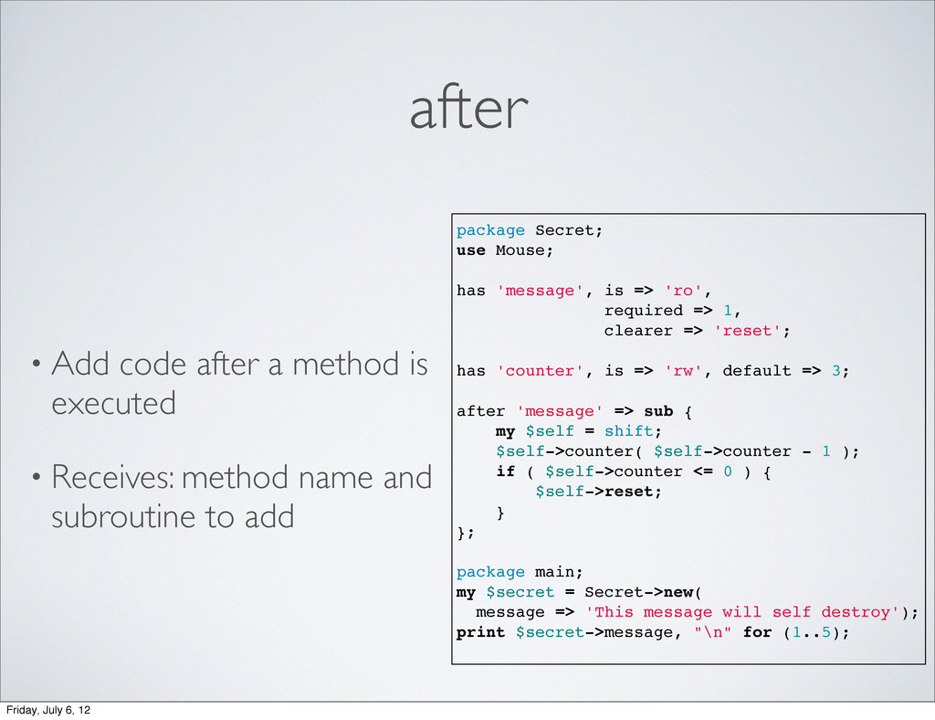 after • Add code after a method is executed • R...