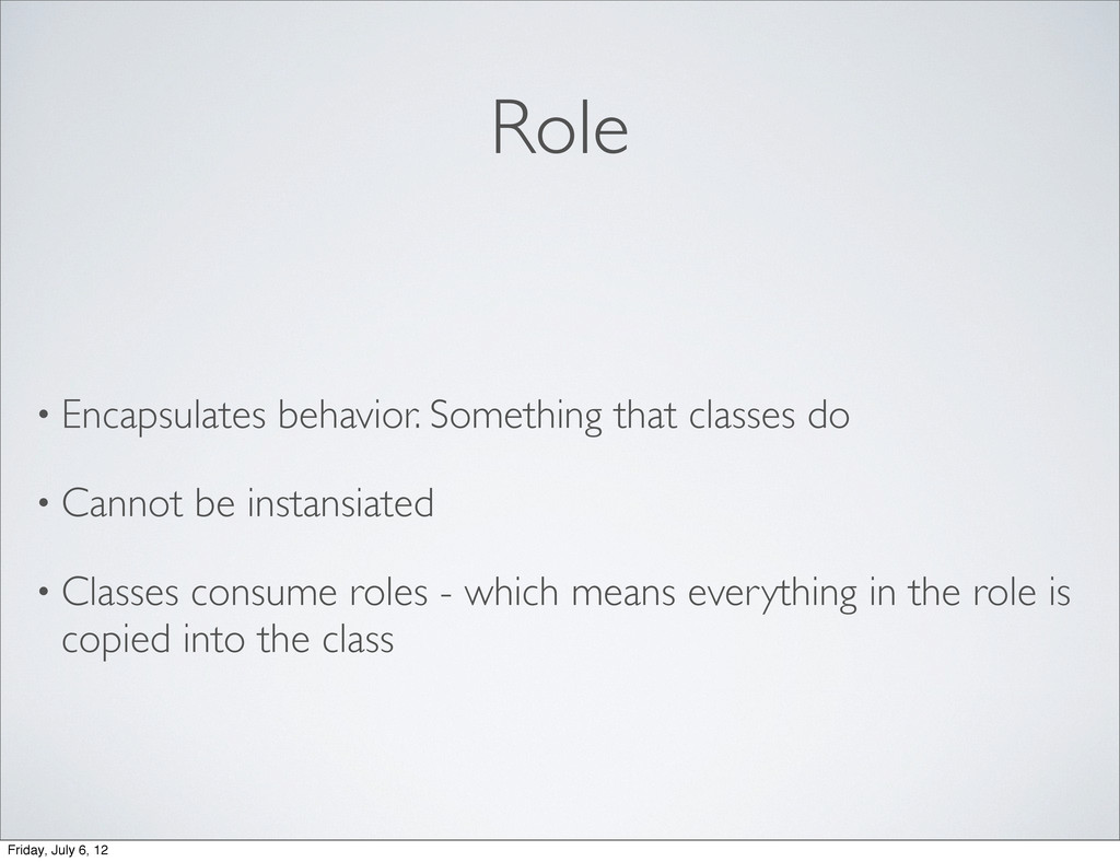 Role • Encapsulates behavior. Something that cl...