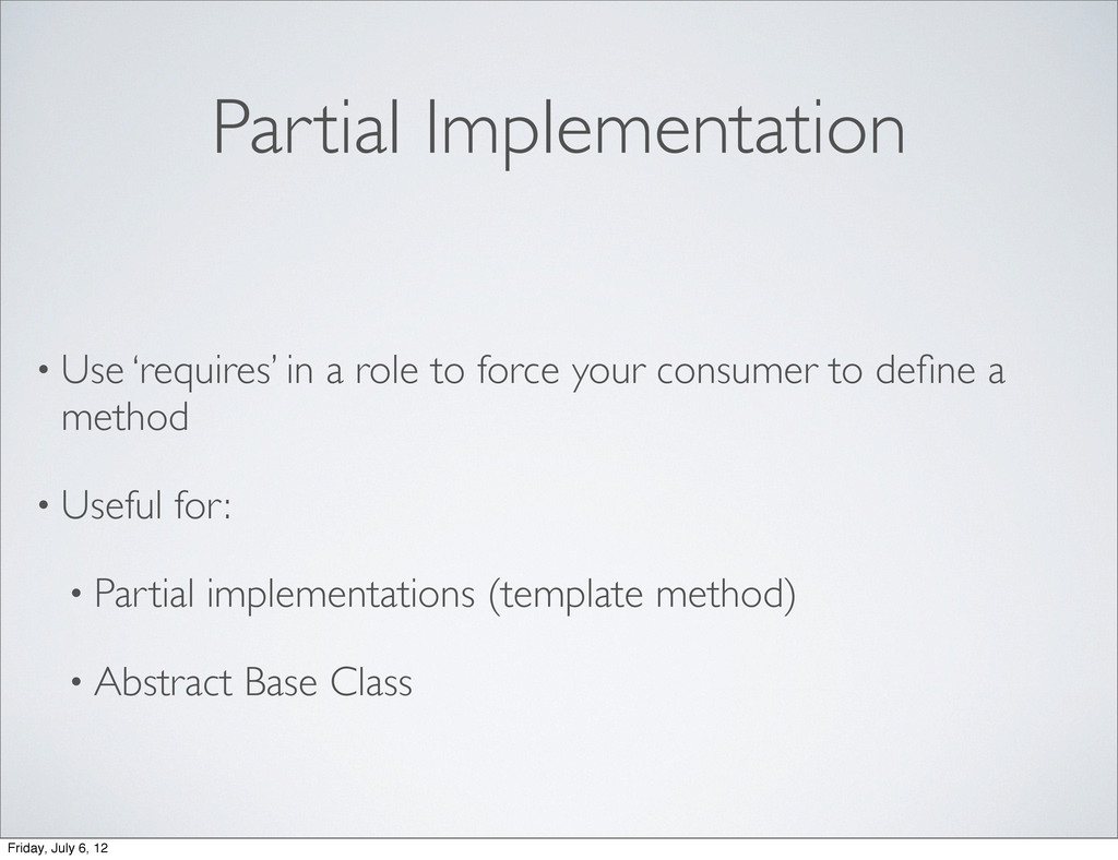 Partial Implementation • Use 'requires' in a ro...
