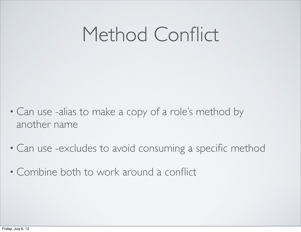 Method Conflict • Can use -alias to make a copy ...