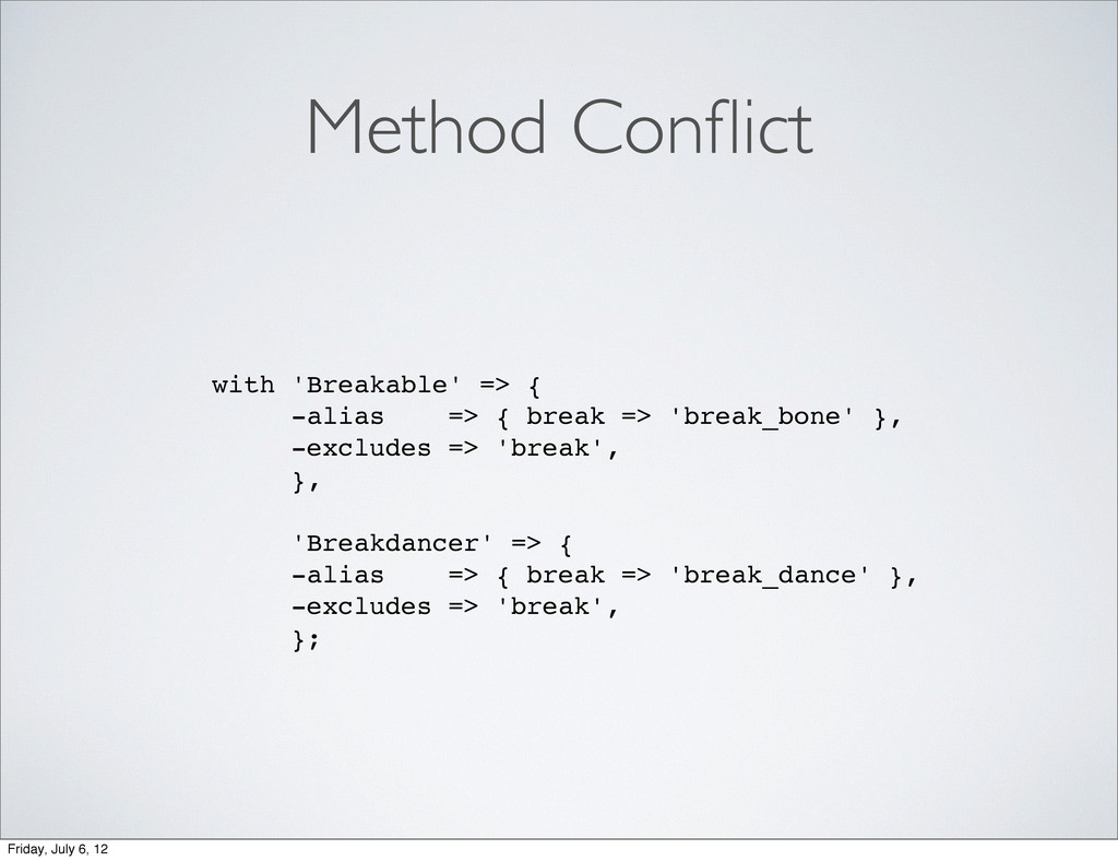 Method Conflict with 'Breakable' => { -alias => ...
