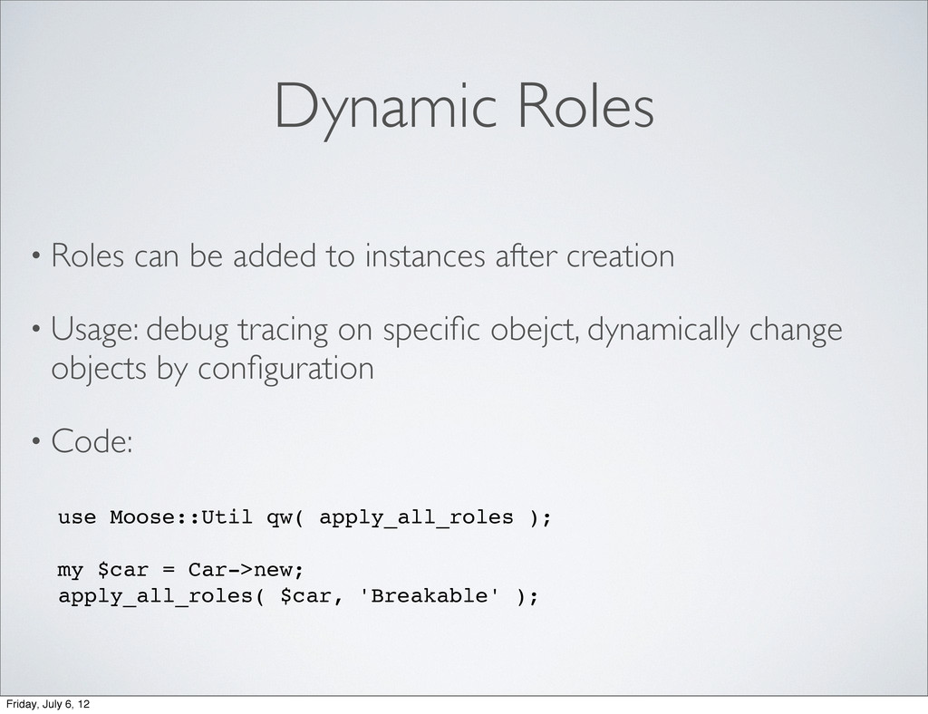 Dynamic Roles • Roles can be added to instances...