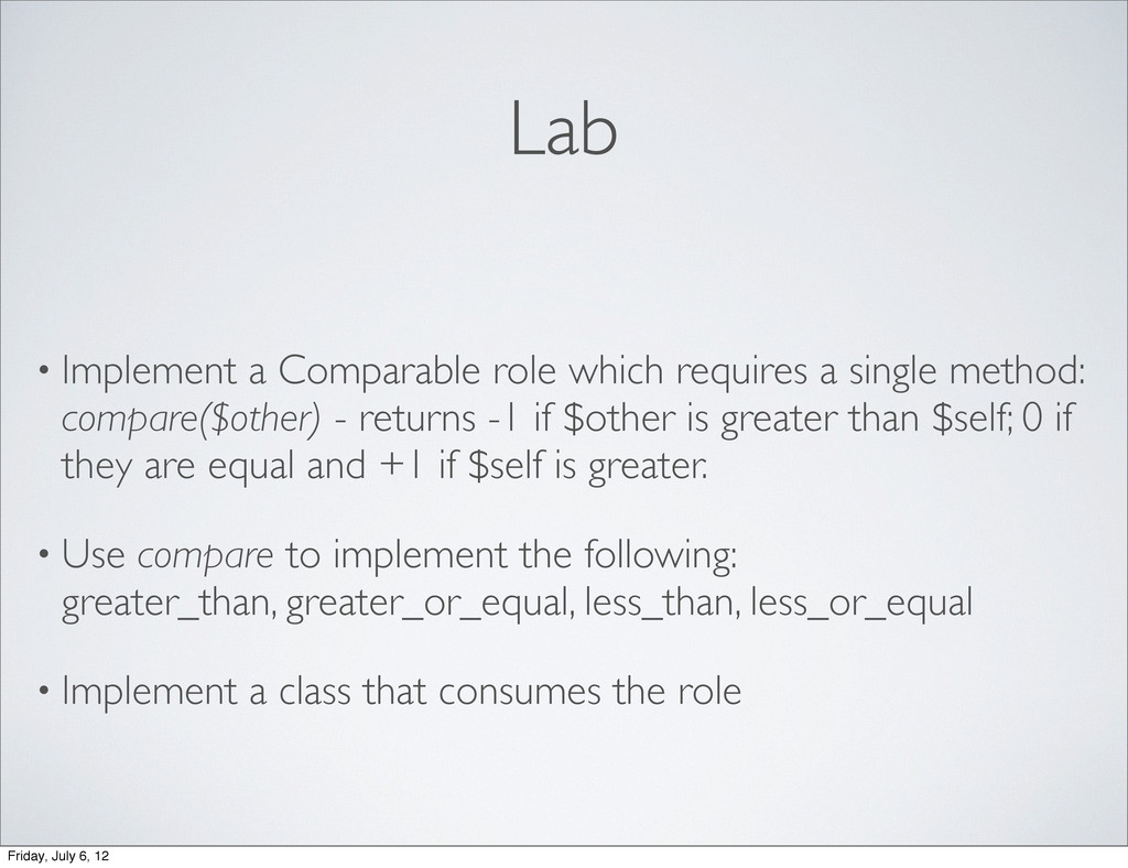 Lab • Implement a Comparable role which require...