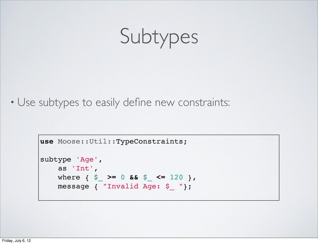 Subtypes • Use subtypes to easily define new con...