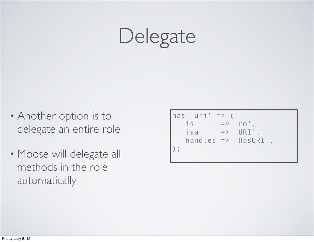 Delegate • Another option is to delegate an ent...