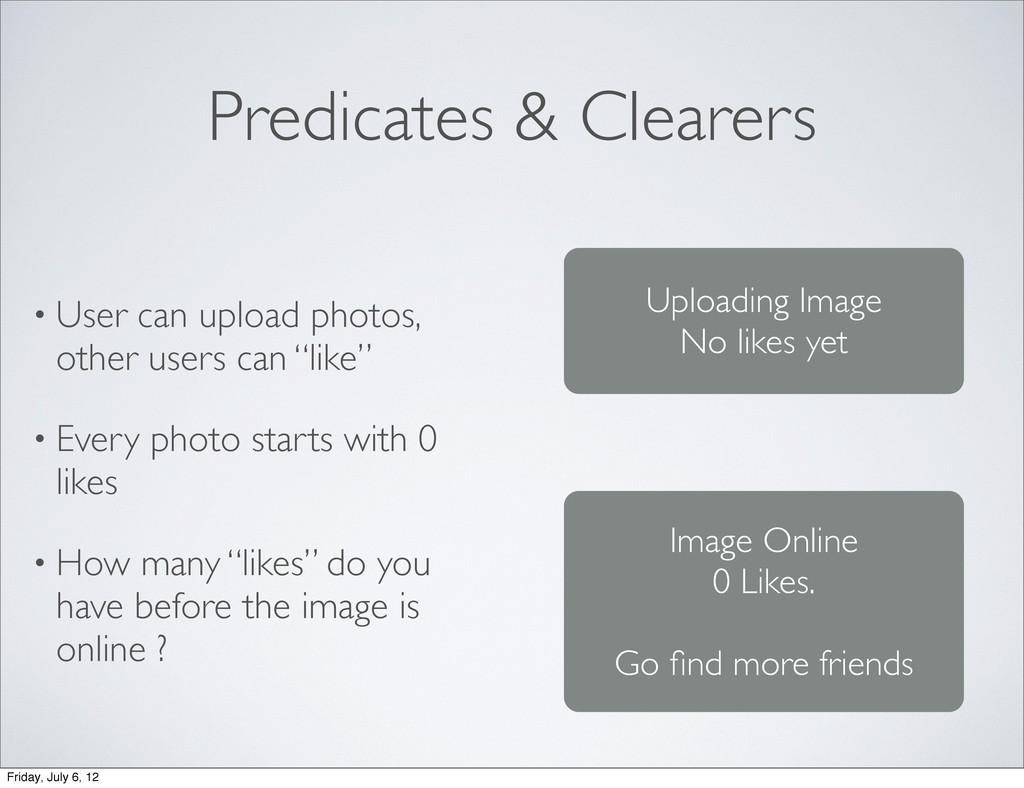 Predicates & Clearers • User can upload photos,...