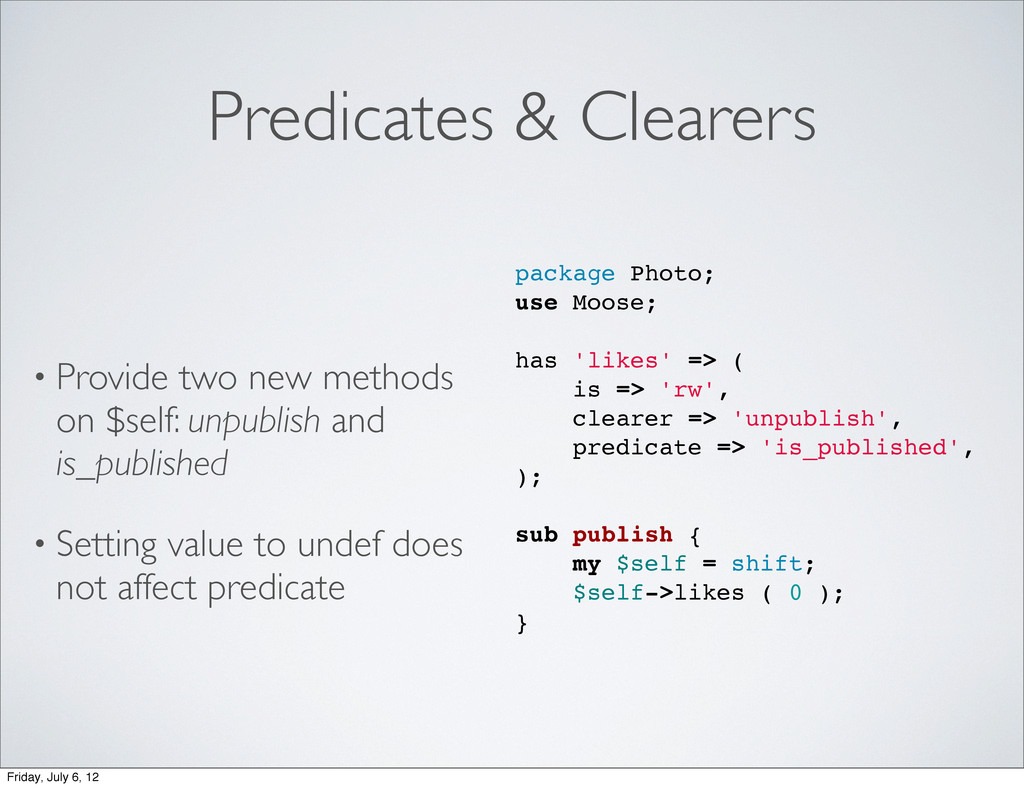 Predicates & Clearers • Provide two new methods...