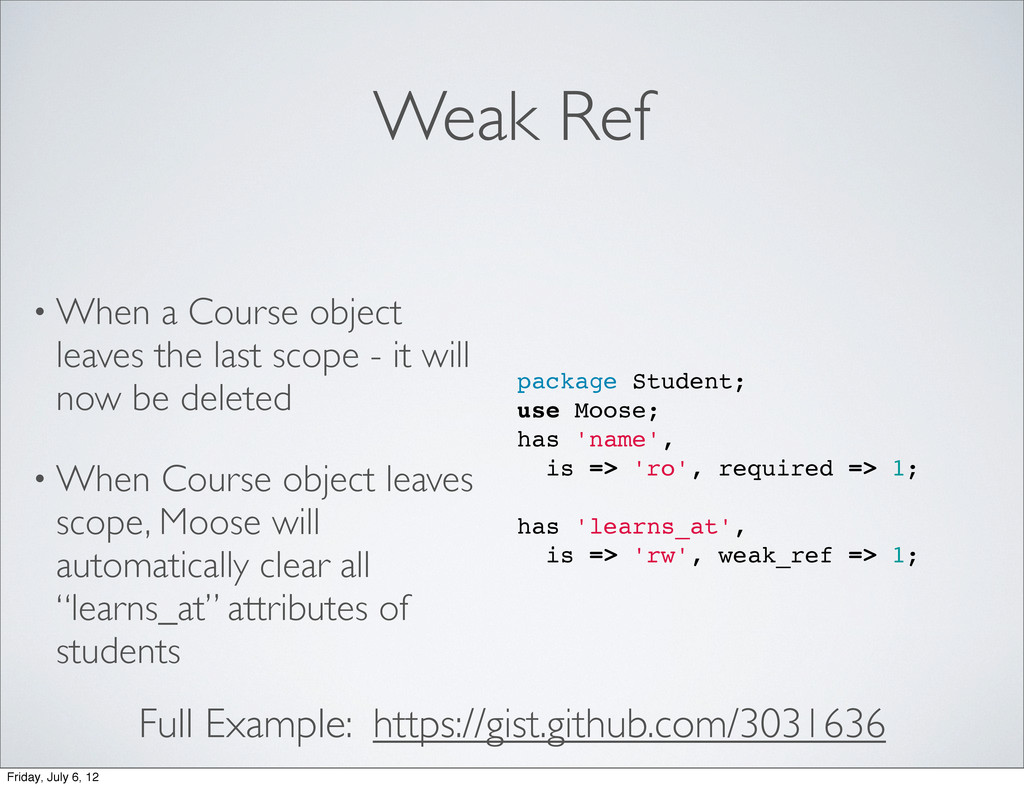 Weak Ref • When a Course object leaves the last...