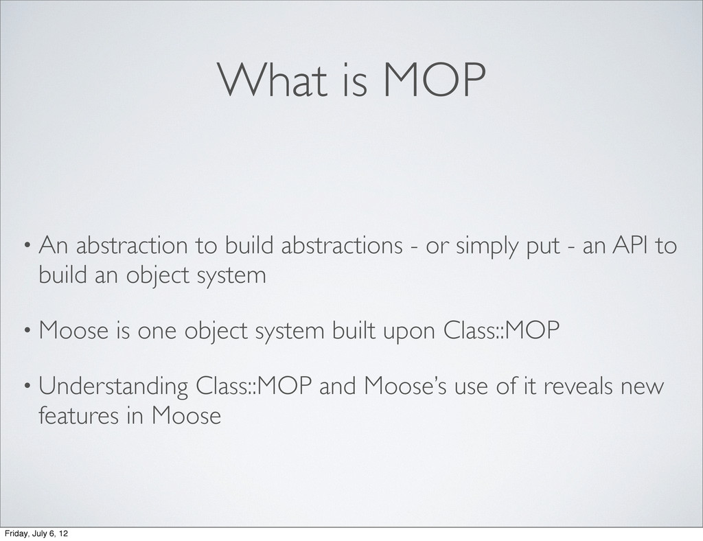 What is MOP • An abstraction to build abstracti...