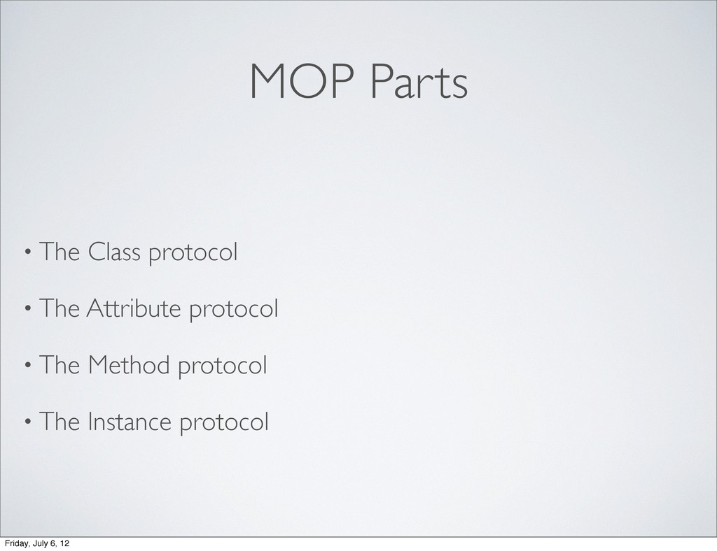 MOP Parts • The Class protocol • The Attribute ...
