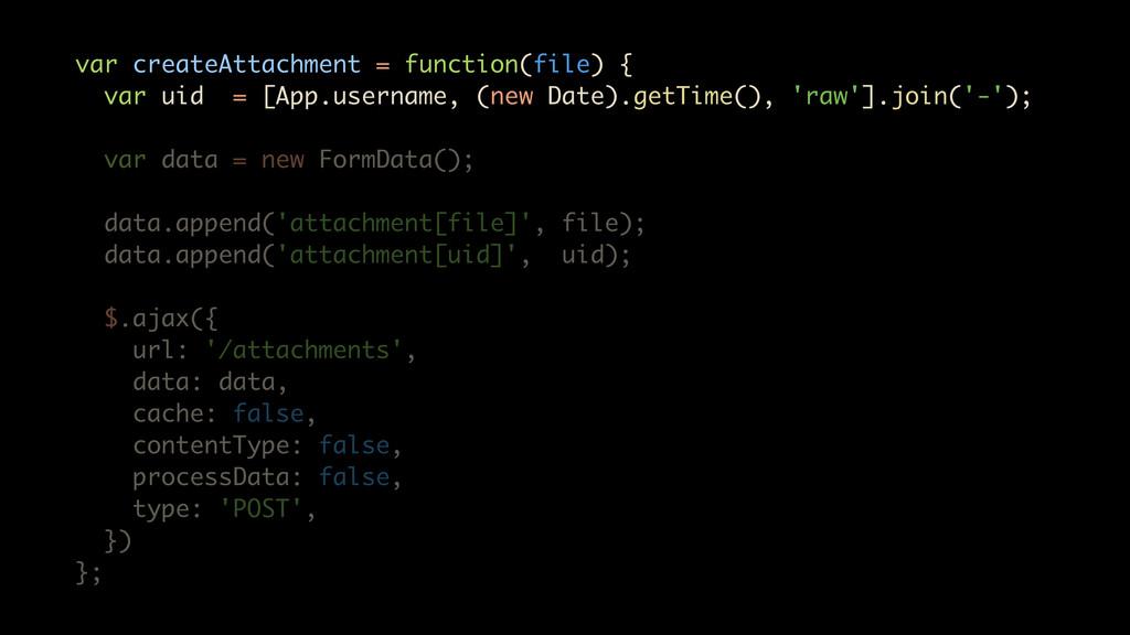 var createAttachment = function(file) { var uid...