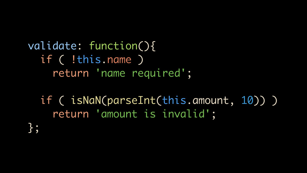 validate: function(){ if ( !this.name ) return ...