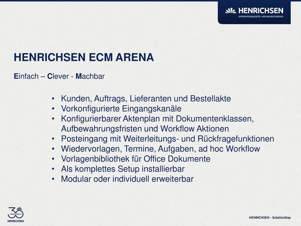 Einfach – Clever - Machbar HENRICHSEN ECM ARENA...