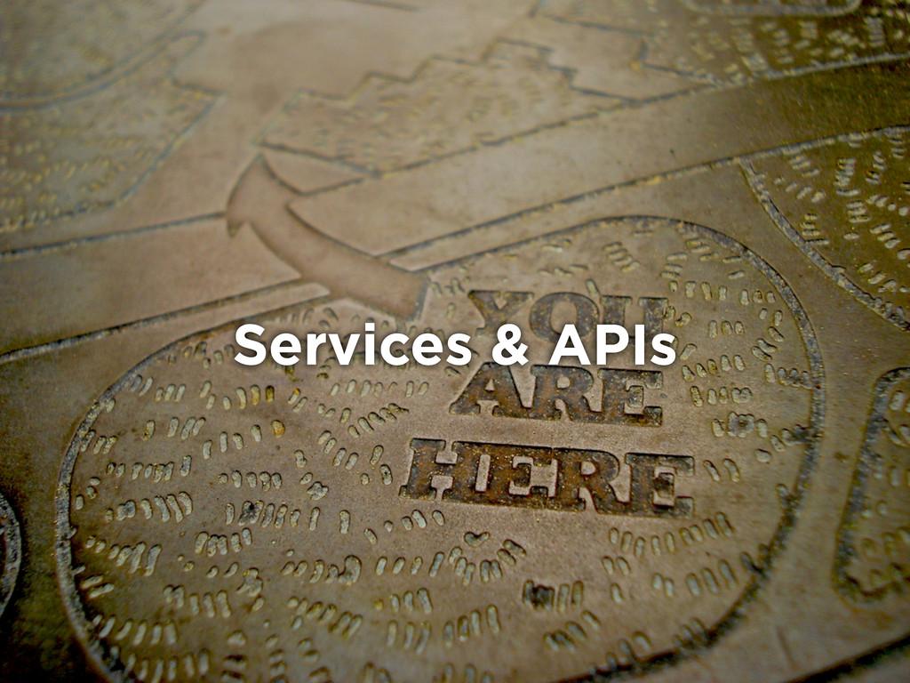 Services & APIs