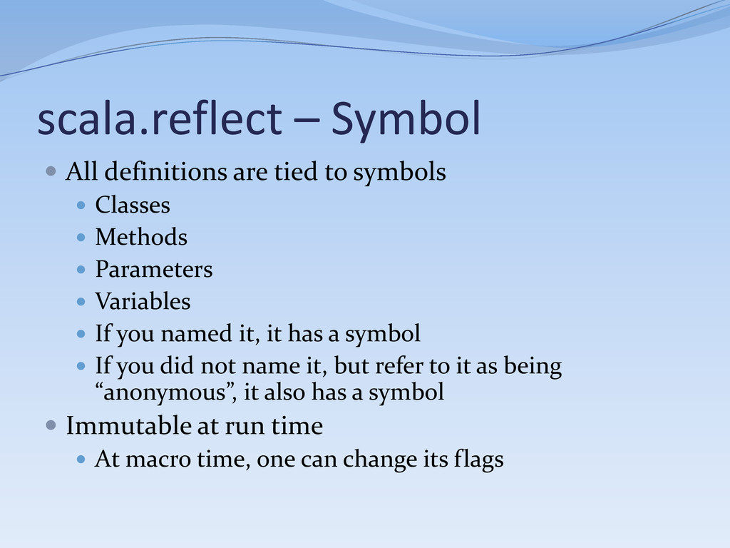 scala.reflect – Symbol  All definitions are ti...