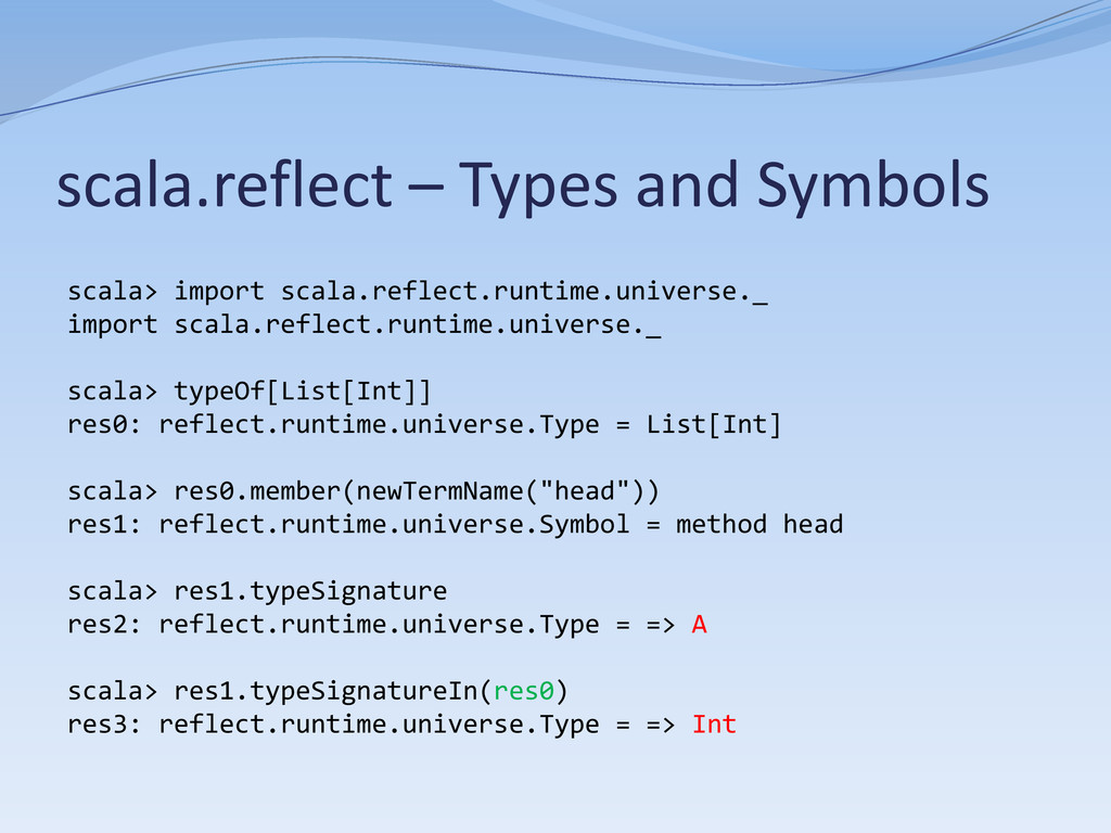 scala.reflect – Types and Symbols scala> import...
