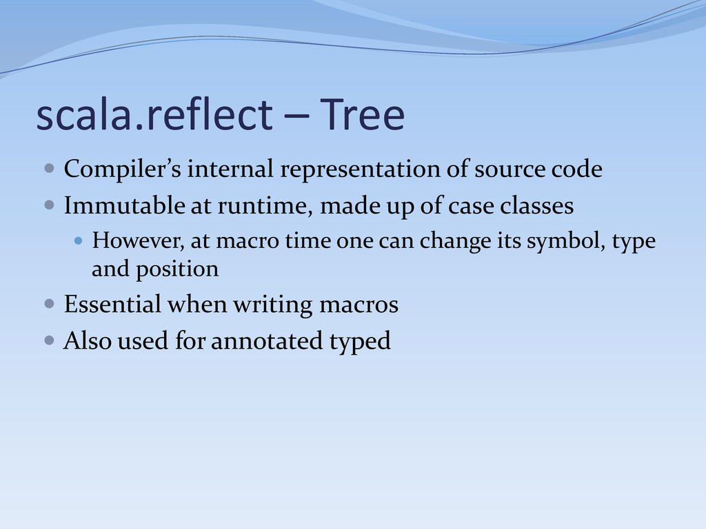 scala.reflect – Tree  Compiler's internal repr...