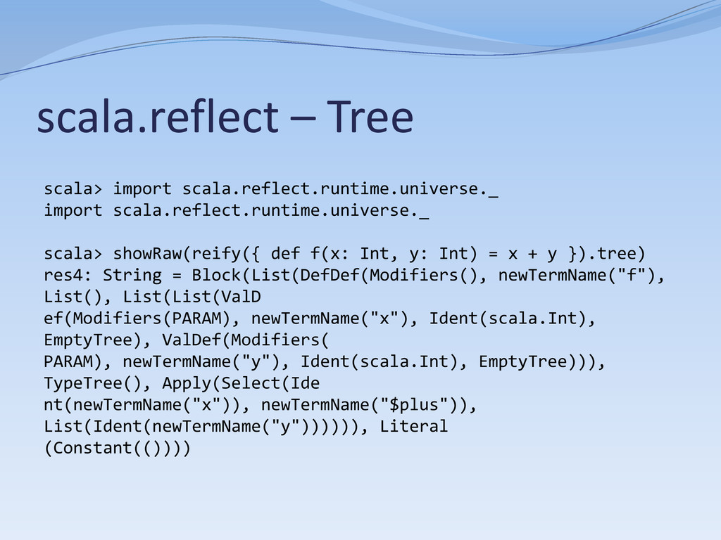 scala.reflect – Tree scala> import scala.reflec...