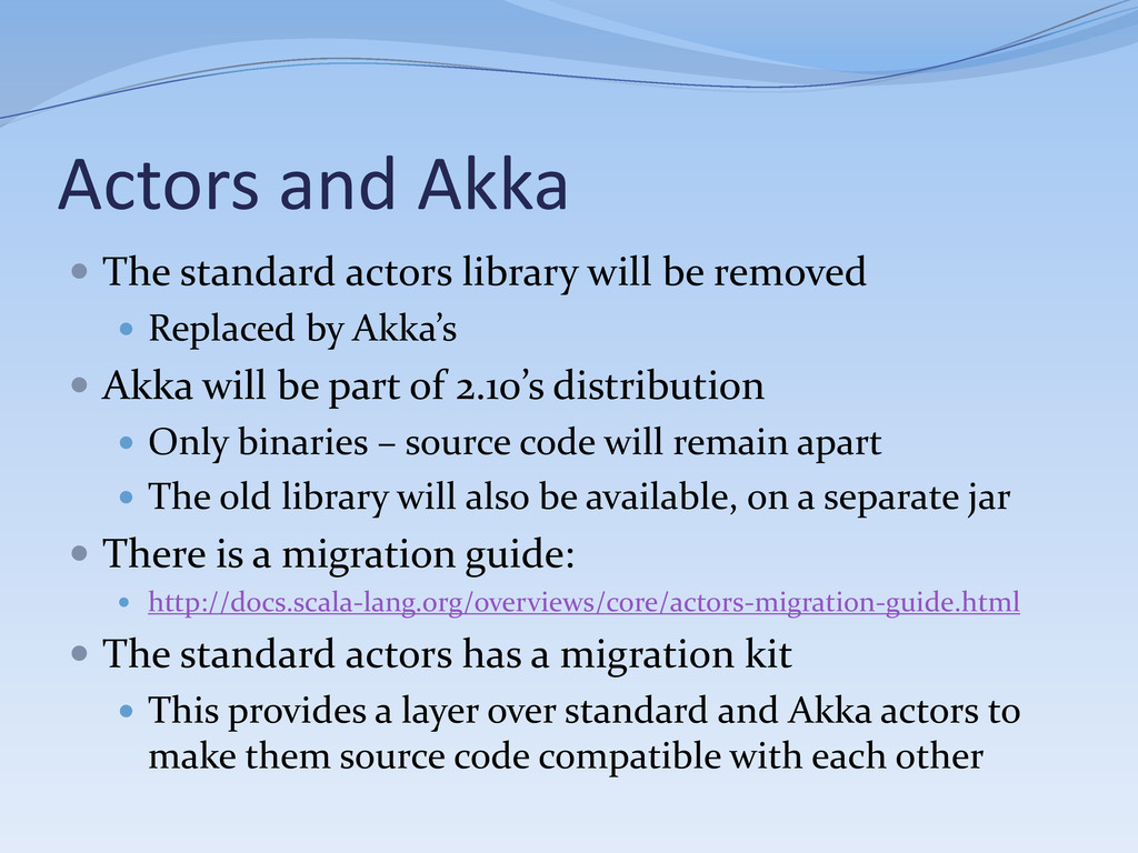 Actors and Akka  The standard actors library w...