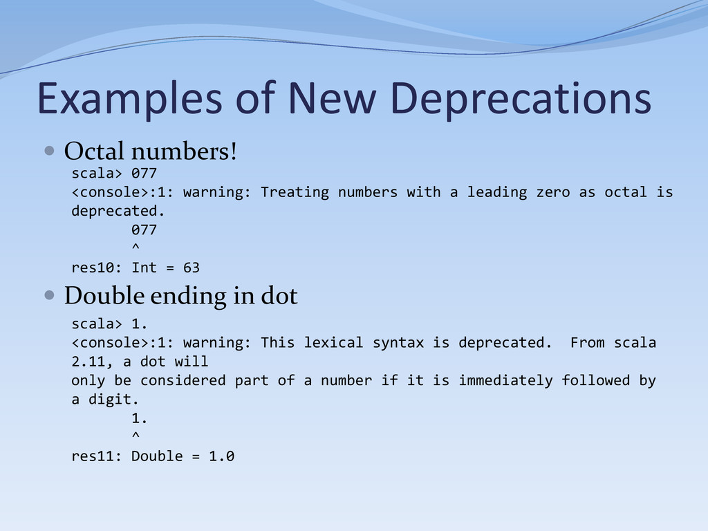 Examples of New Deprecations  Octal numbers! ...
