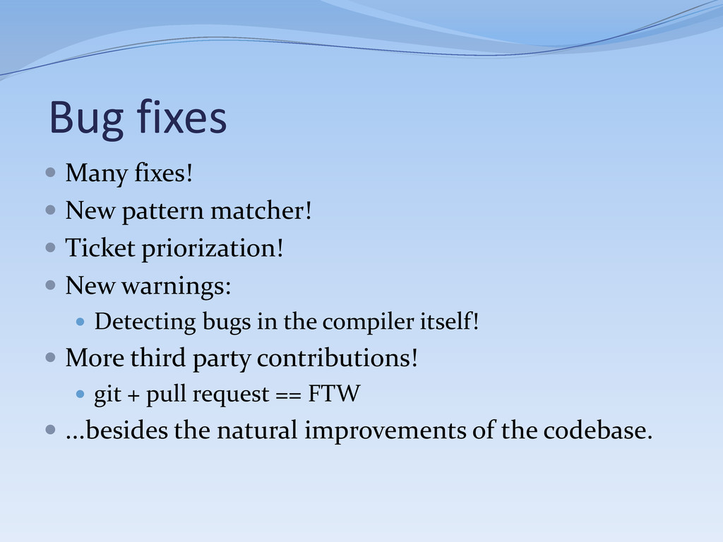Bug fixes  Many fixes!  New pattern matcher! ...