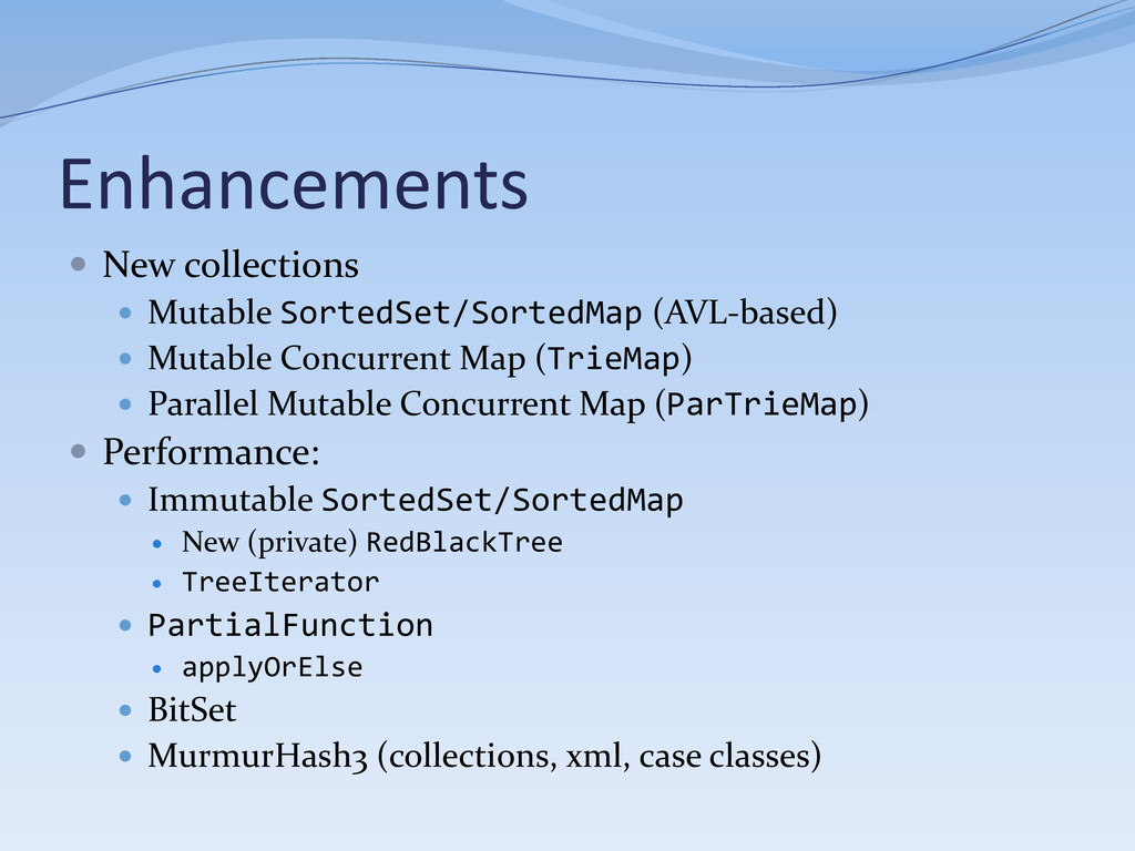 Enhancements  New collections  Mutable Sorted...