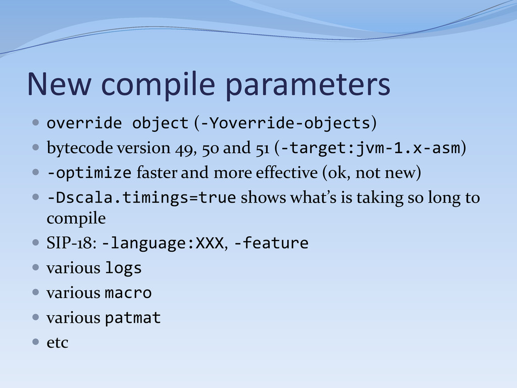 New compile parameters  override object (-Yove...