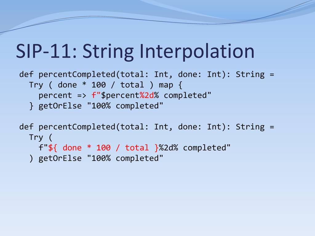 SIP-11: String Interpolation def percentComplet...