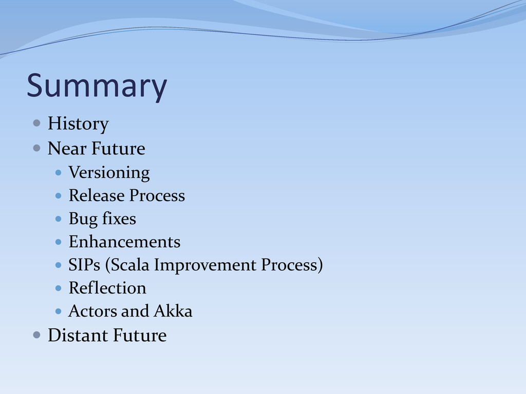 Summary  History  Near Future  Versioning  ...