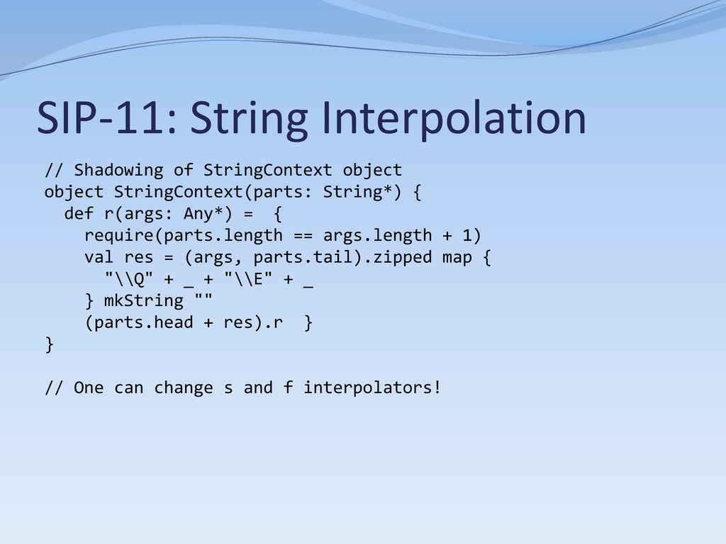 SIP-11: String Interpolation // Shadowing of St...