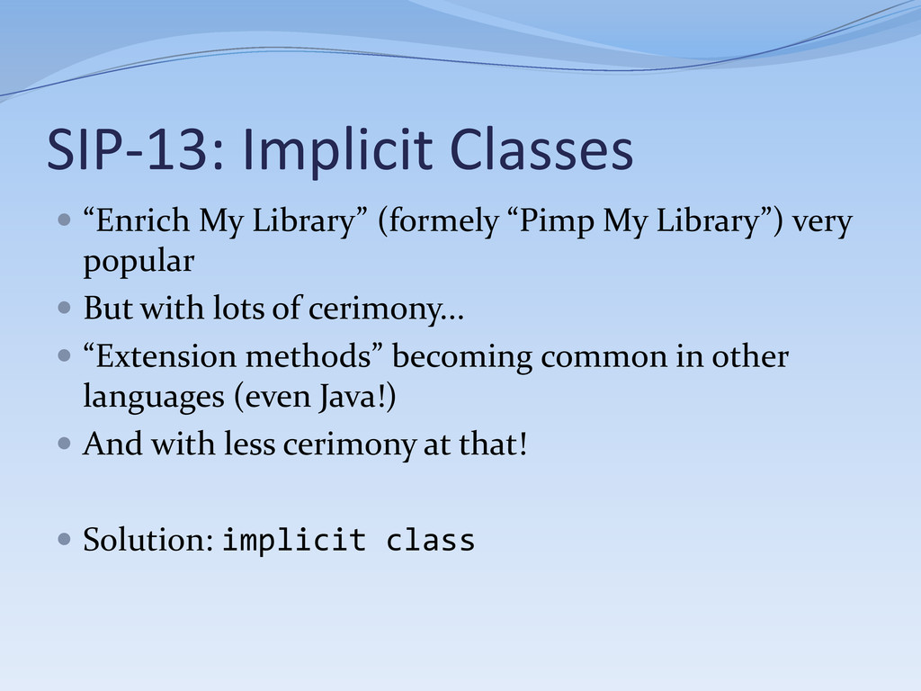 "SIP-13: Implicit Classes  ""Enrich My Library"" ..."