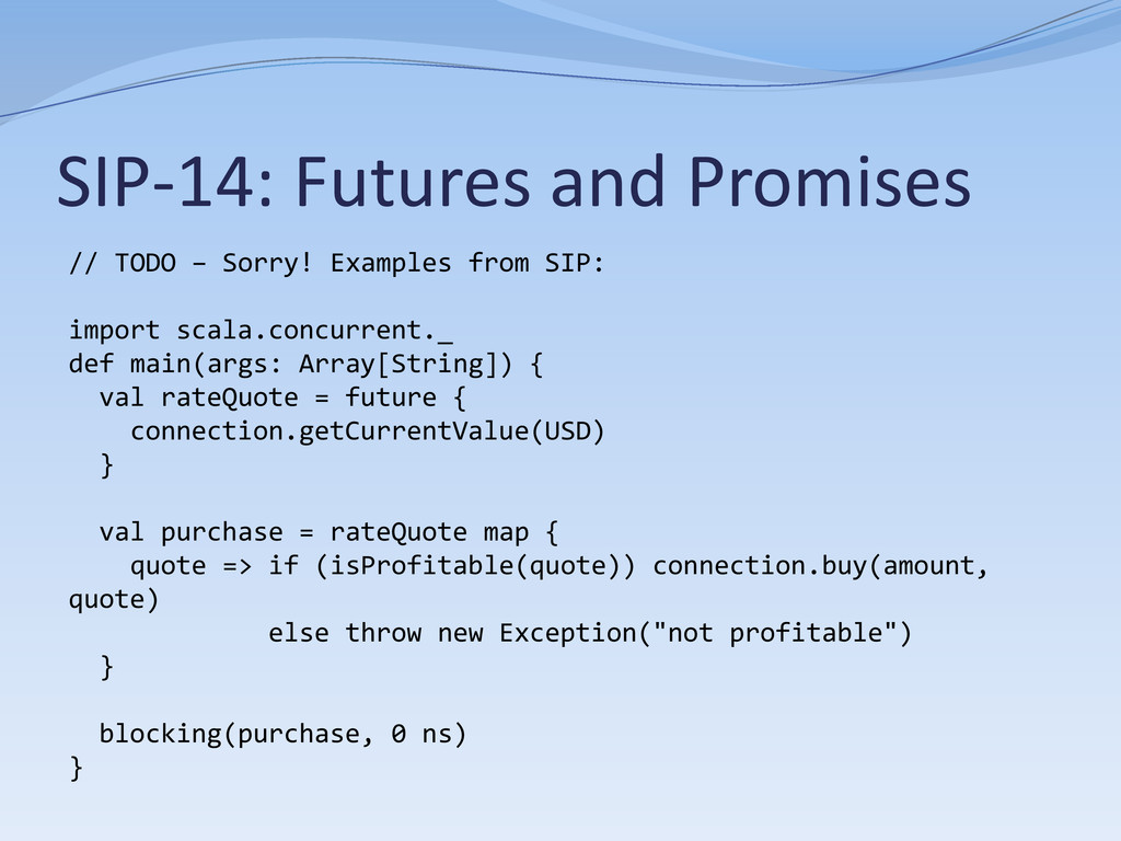 SIP-14: Futures and Promises // TODO – Sorry! E...