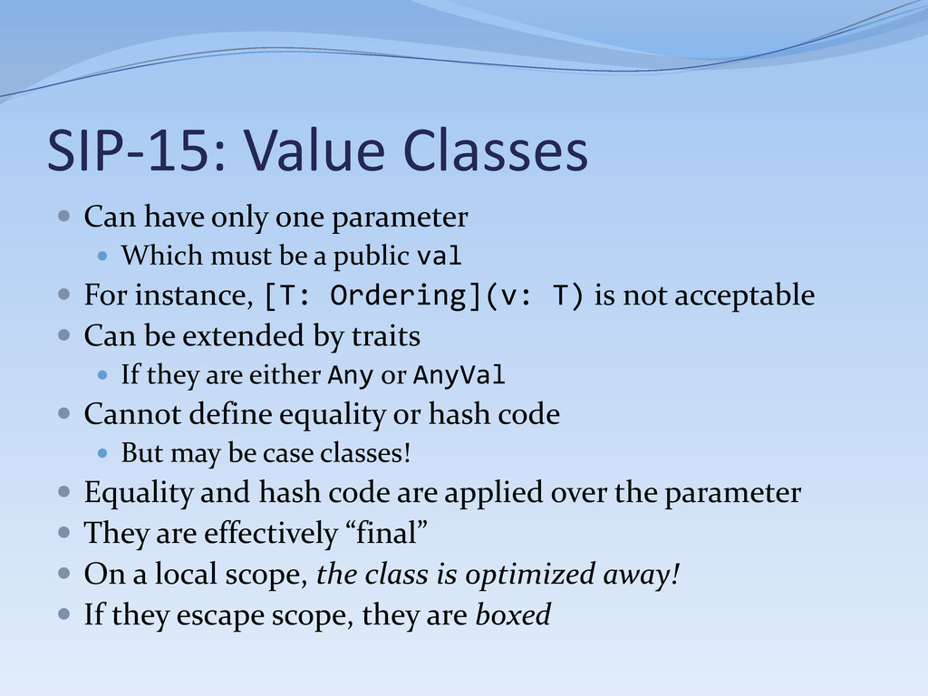 SIP-15: Value Classes  Can have only one param...