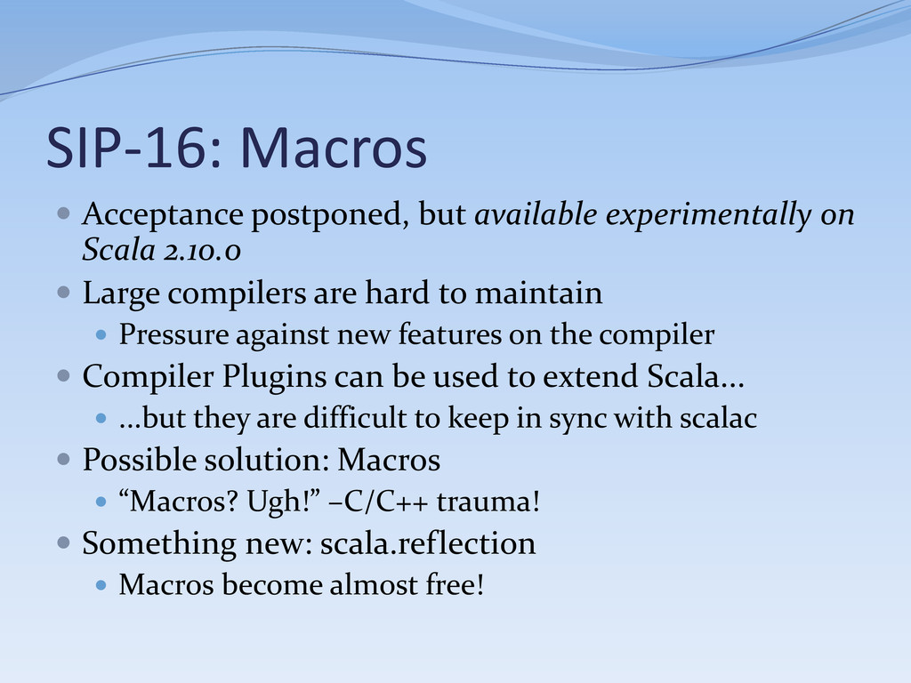 SIP-16: Macros  Acceptance postponed, but avai...