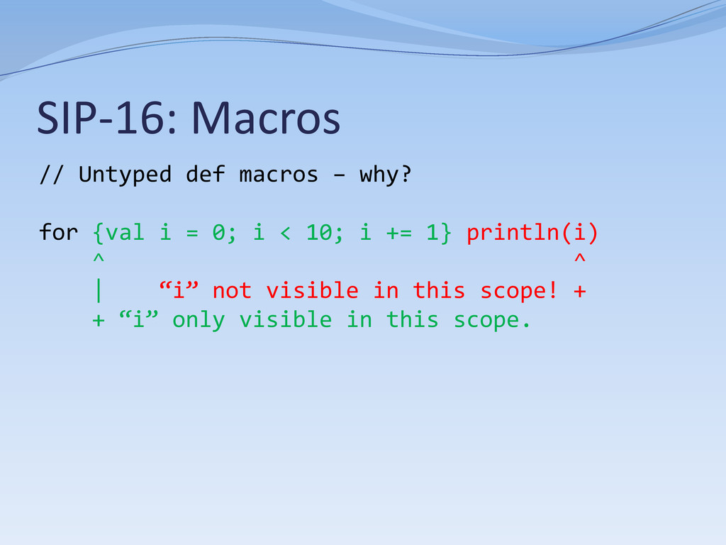 SIP-16: Macros // Untyped def macros – why? for...