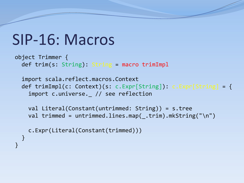 SIP-16: Macros object Trimmer { def trim(s: Str...