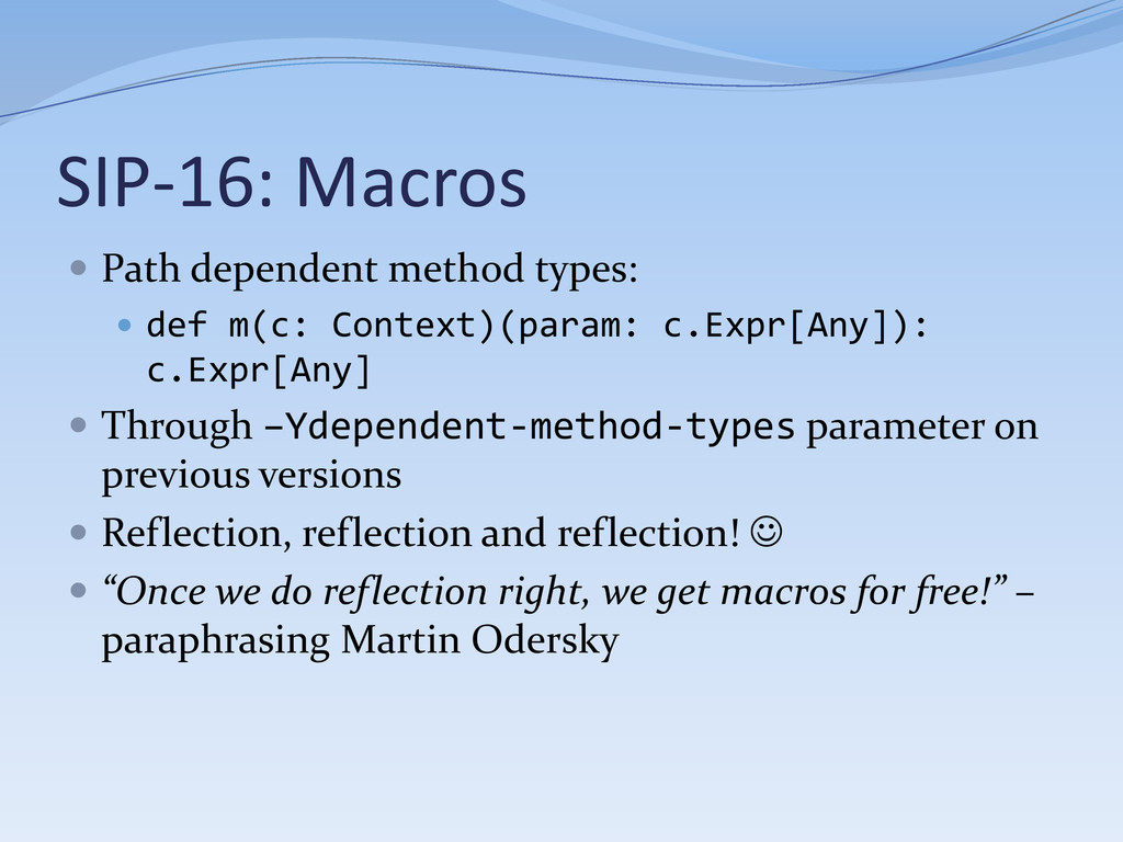 SIP-16: Macros  Path dependent method types: ...